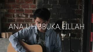 Ana Uhibbuka Fillah   Aci Cahaya (cover Akustik) K.A
