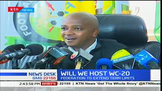 FKF President, Nick Mwendwa: Kenya to do what it must do to host under 20 World Cup in 2019