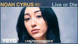 "Noah Cyrus - ""Live or Die"" Live Performance | Vevo"