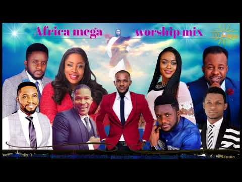 AFRICA MEGA WORSHIP MIX VOLUME 1 2018 BY {DEEJAY SPARK}