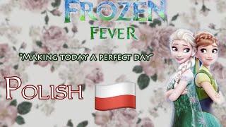 "Frozen Fever ""Making Today A Perfect Day""   POLISH ""Dzień Jak Ze Snu"" S&T Movie Version"