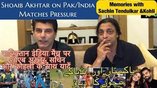 Pak/India Matches pressure | Sachin&Kohli | Shoaib Akhtar | BolWasim |