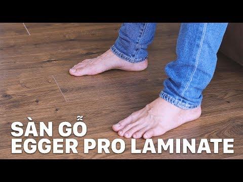Trải nghiệm sàn gỗ Egger Pro Laminate