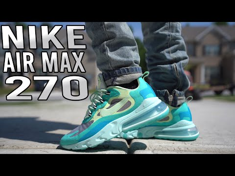 "NIKE AIR MAX 270 REACT ""HYPER JADE"" ""FROSTED SPRUCE"" REVIEW AND ON FOOT !!!"