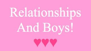 ♡Ask Nikki - Relationships And Boys!♡