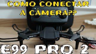 APP DRONE E99 PRO2 COMO CONECTAR A CAMERA??