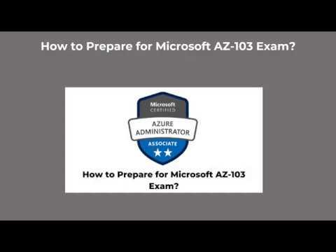 How to Prepare for Microsoft AZ - 103 Exam ? | Testpretraining.com ...