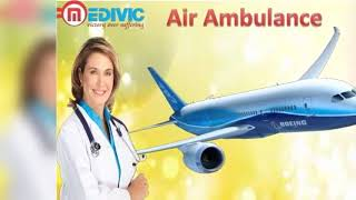Air Ambulance Services in Siliguri and Bagdogra by Medivic Aviation at Low