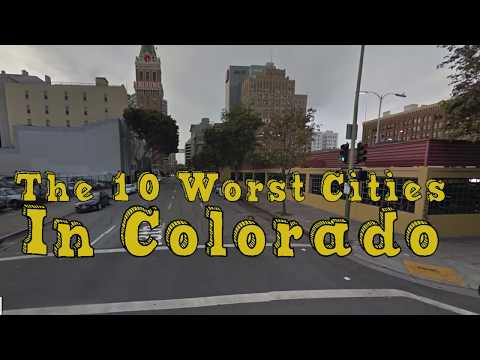 Video The 10 Worst Cities In Colorado Explained