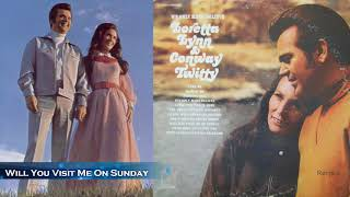 "Conway Twitty &  Loretta Lynn  ~ ""Will You Visit Me On Sunday"""