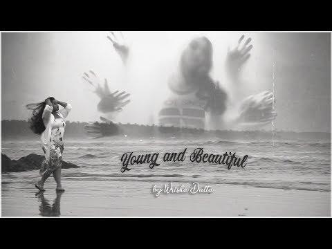 Young and Beautiful - Wrisha Dutta   Rendition