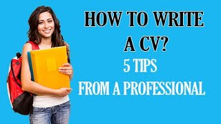 How To Write a CV? | Get Noticed by Employers (2019)