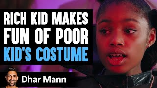 Rich Kid Makes Fun of Poor Kid's Halloween Costume, She Instantly Regrets It | Dhar Mann