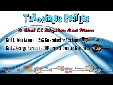 Tutoriales Beatles - A Shot Of Rhythm And Blues - Lesson & Cover NEW!