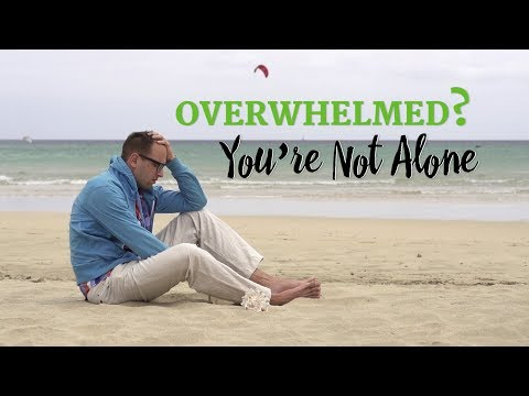 Overwhelmed? You're Not Alone