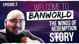 WELCOME TO BANWORLD (The Wings Of Redemption Story) EP 2