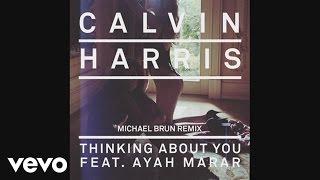 Calvin Harris - Thinking About You (Michael Brun Remix) (Audio) ft. Ayah Marar