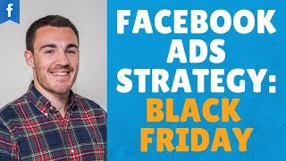 My Facebook Ads STRATEGY for BLACK FRIDAY