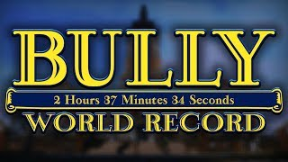 BULLY SPEEDRUN! - WORLD RECORD (Real Time: 2h 35m 9s/In-Game Time: 2h 37m 34s)