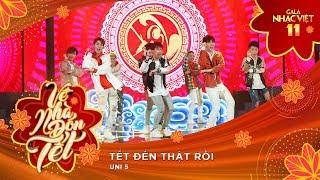 Tết Đến Thật Rồi - Uni5 | Gala Nhạc Việt 11 (Official)