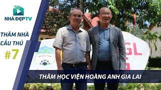 Việt Nam Vô Địch, thăm học viện Hoàng Anh Gia Lai của bầu Đức | THĂM NHÀ CẦU THỦ #7