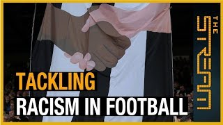 ⚽ Can racism ever be kicked out of football? | The Stream