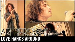Ari Herstand - Love Hangs Around (The Living Room Series) LOOPED
