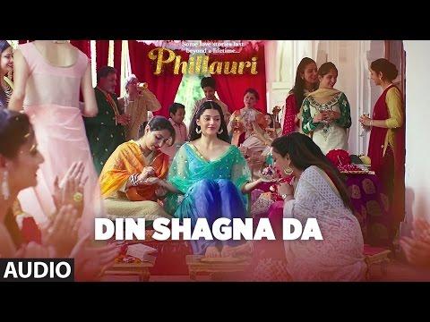 Download DinShagnaDaFull Audio Song | Phillauri | Anushka Sharma, Diljit Dosanjh | Jasleen Royal HD Mp4 3GP Video and MP3