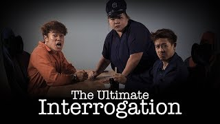The Ultimate Interrogation