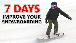 7 Days To Improve Your Snowboarding