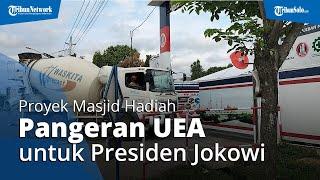 Proyek Masjid Hadiah Pangeran UEA untuk Presiden Jokowi di Solo Sampai Mana? Begini Penampakannya