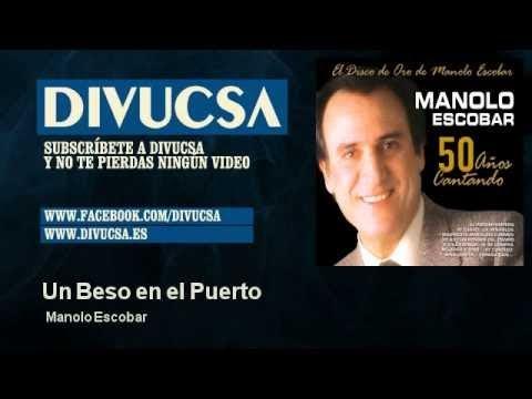 Manolo Escobar - Un Beso en el Puerto
