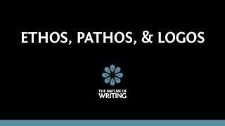 Ethos, Pathos, and Logos | Rhetoric | The Nature of Writing