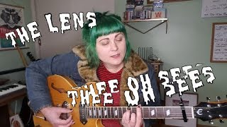 "Thee Oh Sees ""The Lens"" - Cover May McDonough"