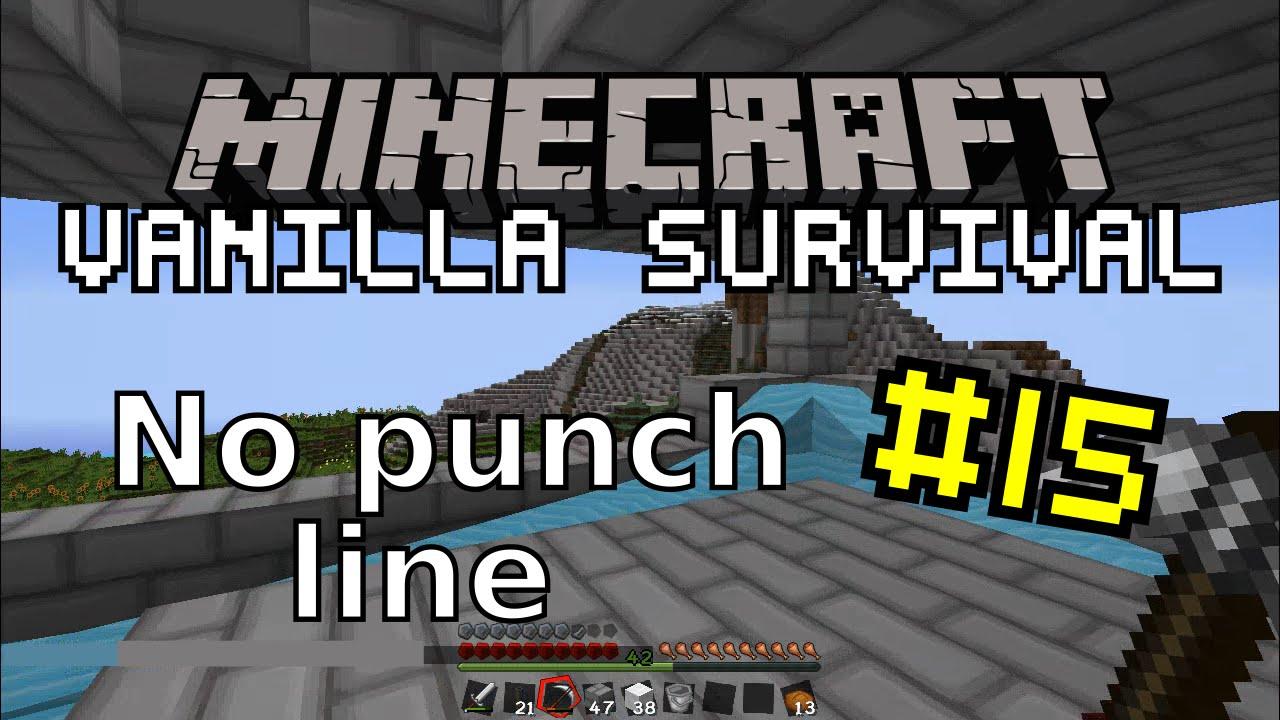 Minecraft Vanilla #15 | No punch line