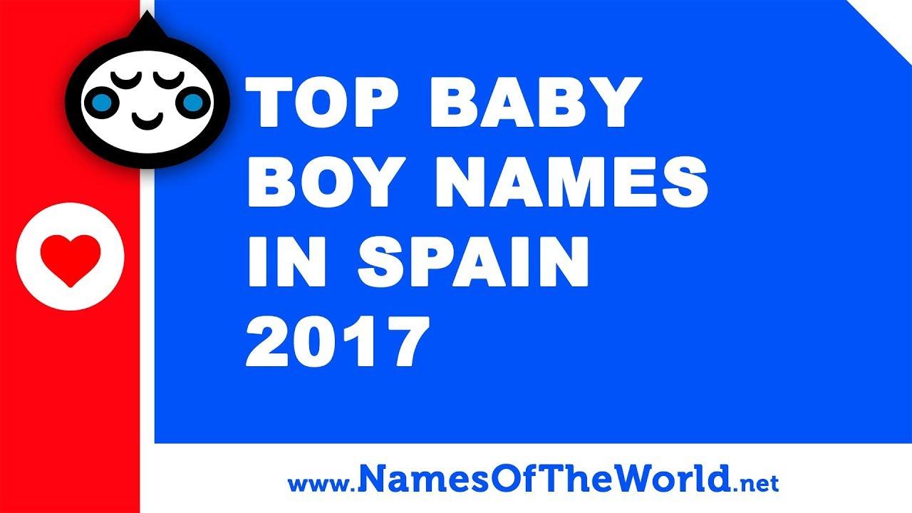 Top 10 baby boy names in Spain 2017 - the best baby names - www.namesoftheworld.net
