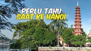 6 Hal yang Perlu Traveler Tahu saat Liburan Pertama Kali ke Hanoi