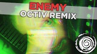 Blue Stahli - Enemy (OCTiV Remix)