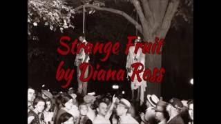 Strange Fruit ~ Lyrics ~ Diana Ross