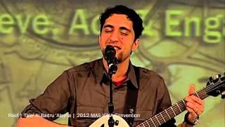 Raef   Tala' Al Badru 'Alayna   2012 MAS-ICNA Convention   Chicago