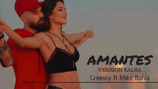 AMANTES (Version salsa) | Greeicy ft Mike Bahía - By Víctor Manuelle | LETRA