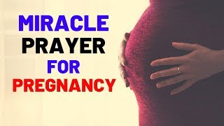 Miracle Prayer For Pregnancy - Prayer For Getting Pregnant