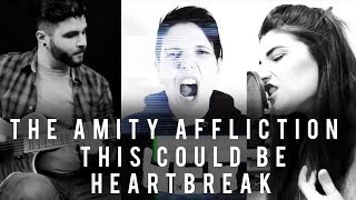 The Amity Affliction - This Could Be Heartbreak | Christina Rotondo, Andrew Baena & K Enagonio