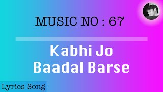 Kabhi Jo Baadal Barse | Lyrics Song With English   - YouTube