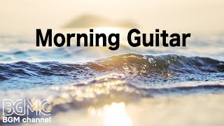 Morning Guitar - Ambient Easy Listening Music - Relaxing Elevator Music for Sleep