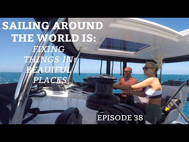 Ep 38. Sailing around the World means: Fixing things in beautiful places.  (Sailing Susan Ann II)