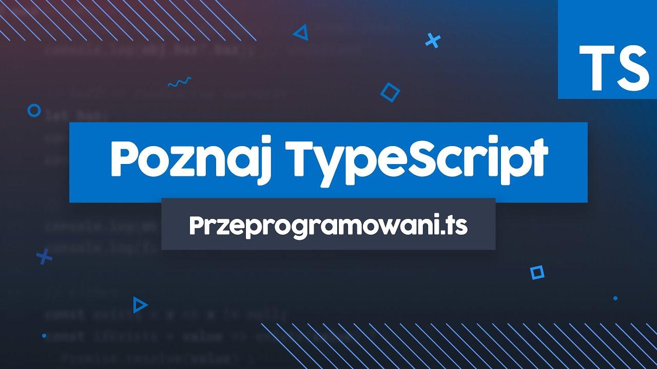 Poznaj TypeScript - Podstawy języka (Sesja Pair Programming) | Przeprogramowani.ts #1 cover image