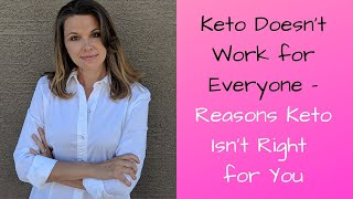 Keto Doesn't Work for Everyone: Reasons Keto Isn't Right for You!