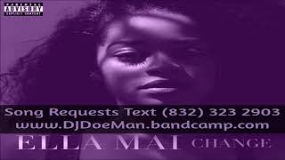 03 Ella Mai 10000 Hours Slowed Down Mafia @djdoeman