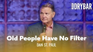 Old People Lose Their Filters. Dan St. Paul - Full Special